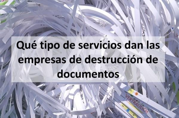 Qué tipo de servicios dan las empresas de destrucción de documentos